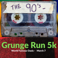 The Grunge Run - 1990's 5k - World Famous Oasis