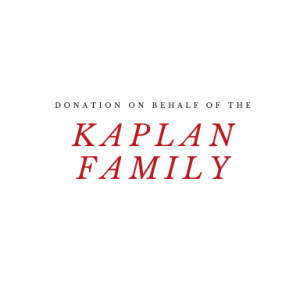 Donation on Behalf of the Kaplan Family