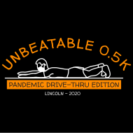 "Unbeatable 0.5K: The ""Run"" for the Rest of Us! - PANDEMIC DRIVE-THRU EDITION"