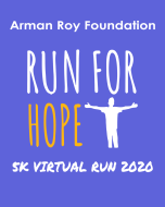 Arman Roy Foundation 2020 Virtual 5K Run for Hope