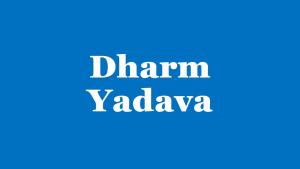 Dharm Yadava