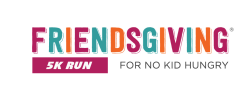 2nd Annual Friendsgiving 5K For No Kid Hungry