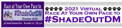 RACE at Your Own PACE to #ShadeOutDM (Virtual RACE)