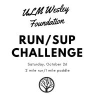 ULM Wesley Foundation RUN/SUP Challenge