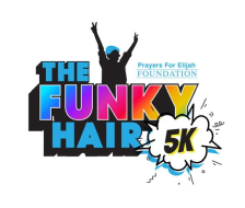Prayers for Elijah Foundation Funky Hair 5k