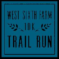 West Sixth Farm 10K Trail Run
