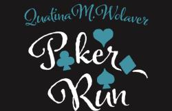 Quatina M. Wolaver Poker Run