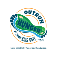Outrun Hunger Fore Kids Cafe 5K made possible by Nancy and Ken Larsen