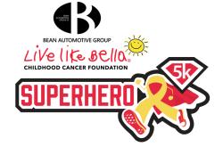 Bean Automotive Group Live Like Bella® Superhero 5k Run/Walk