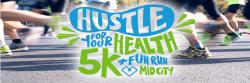 Hustle For Your Health 5K & Fun Run