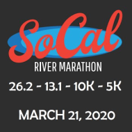 SOCAL River Marathon - 26.2 - 13.1 - 10K - 5K