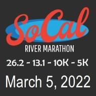 SOCAL River Marathon - 26.2 - 13.1 - 10K - 5K