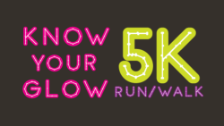 4th Annual Know Your Glow 5K