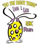 """Do the Right Thing"" Eggs & Ears 5K Run"