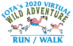 FOTA's 2020 Virtual Wild Adventure Run/Walk Presented by Global Reach Health