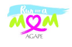Agape's 7th Annual Run for a Mom 5K & Fun Run