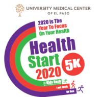 UNIVERSITY MEDICAL CENTER'S HEALTH START 2020/5K RUN, 1 MILE FUN RUN/WALK & KIDS DASH / (kids dash sponsored by El Paso Children's Hospital)
