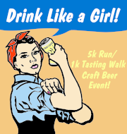Drink Like a Girl 5K Run/ 1K Craft Beer Tasting Walk