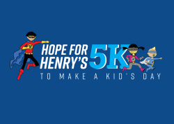 Hope for Henry 5K to Make a Kid's Day
