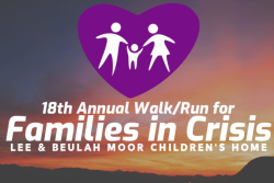 18th Walk/Run for Families in Crisis, a virtual event benefiting the Lee & Beulah Moor Children's Home
