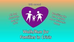 Virtual 19th Walk/Run for Families in Crisis