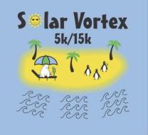 Solar Vortex 5k/15k