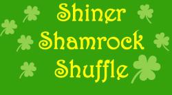 Shiner Shamrock Shuffle