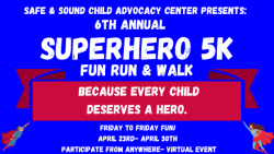 Safe and Sound Child Advocacy Center's 6th Annual Superhero 5K Fun Run + Walk for Child Abuse Prevention Month!