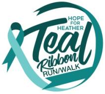 2021 Teal Ribbon Run / Walk - Hope for Heather