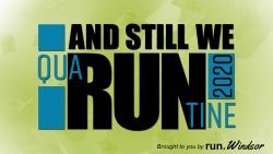 And Still We Run: QuaRUNtine 2020
