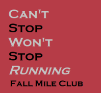 Can't STOP Won't STOP Running - Fall Mile Club 2020