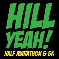 Hill Yeah! Half Marathon & 5K