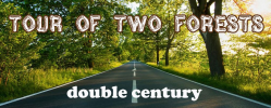 Tour of Two Forests Double Century