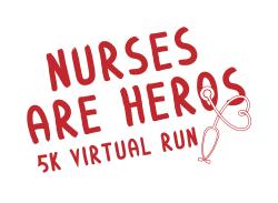 Nurses Are Heroes 5k Virtual Run