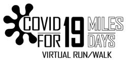 Covid-19 for 19 Virtual Run/Walk:  June 1 - June 19