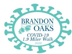 Brandon Oaks COVID-19 1.9 MILER WALK (Virtual & Social Distancing Walk)