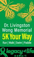 Dr. Livingston Wong Memorial 5K Your Way - Walk/Run, Swim, Paddle