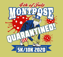 4th of July Montrose QUARANTINED! Virtual 5k and 10k