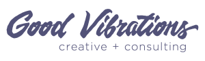 Good Vibrations Creative and Consulting