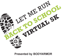 Let Me Run Back to School 5K Presented by BODYARMOR