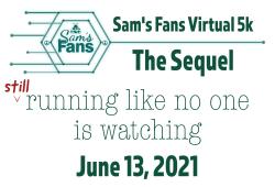 Sam's Fans Virtual 5K