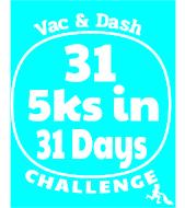 Vac & Dash 31 5Ks in 31 Days Challenge