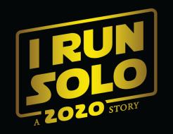 I RUN SOLO, A 2020 Story!