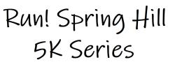 Run! Spring Hill 5K Series