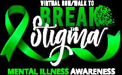 Break the Stigma - Mental Illness Awareness - Virtual Run/Walk