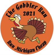 The Gobbler - Run Michigan Cheap