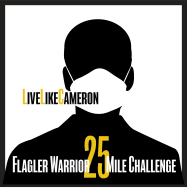 Live Like Cameron's Virtual Flagler Warrior 25 Mile Challenge