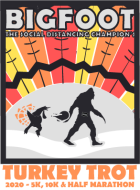 Bigfoot...The Social Distancing Champion's Turkey Trot