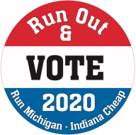 Run Out & Vote - Run Michigan/Indiana Cheap