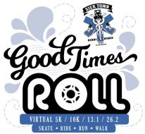Good Times Roll  - Virtual Skate, Ride, Run, Walk